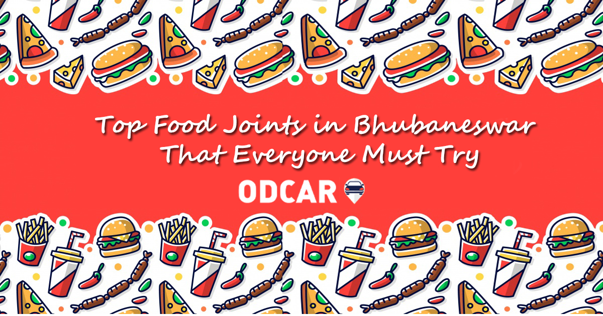 Top Food Joints in Bhubaneswar That Everyone Must Try
