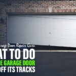 What to Do If You're Garage Door Falls off Its Tracks