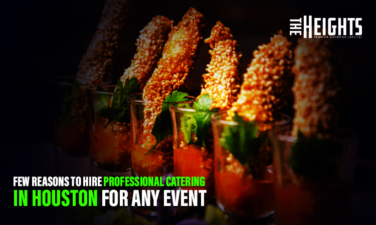 Hire Professional Catering In Houston